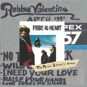 Robbie Valentine - Pride & Heart (The Magic Infinity Demos) Download