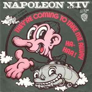 Napoleon XIV - They're Coming To Take Me Away, Ha-Haa! Download