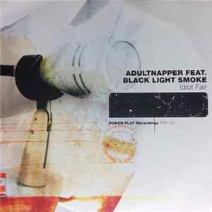Adultnapper Feat. Black Light Smoke - Idiot Fair Download