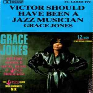 Grace Jones - Victor Should Have Been A Jazz Musician Download