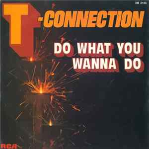T-Connection - Do What You Wanna Do Download