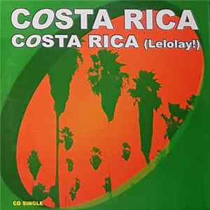 Costa Rica - Costa Rica (Lelolay!) Download