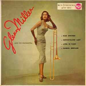Glenn Miller And His Orchestra - Glenn Miller And His Orchestra Download