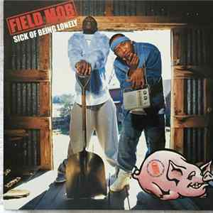 Field Mob - Sick Of Being Lonely Download