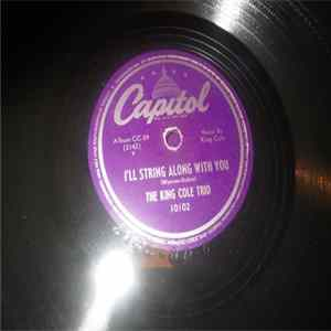 The King Cole Trio - I'll String Along With You / Honeysuckle Rose Download