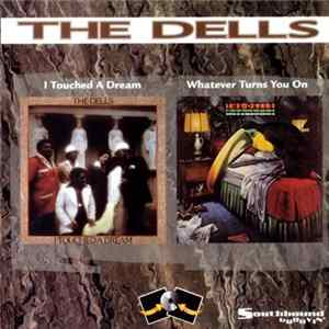 The Dells - I Touched A Dream / Whatever Turns You On Download