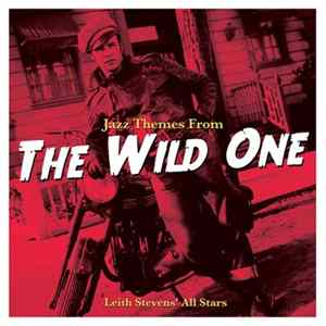 Leith Stevens' All Stars - Jazz Themes From The Wild One Download