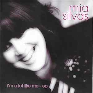 Mia Silvas - I'm A Lot Like Me - EP Download