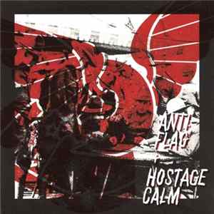 Anti-Flag + Hostage Calm - Anti-Flag + Hostage Calm Download