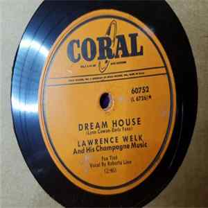 Lawrence Welk And His Champagne Music - Dream House / Small Talk Download