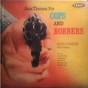 Leith Stevens And His Orchestra - Jazz Themes For Cops And Robbers Download