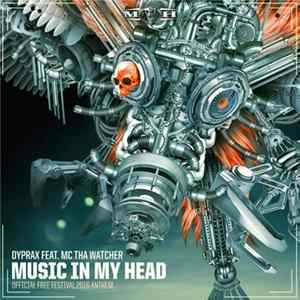 Dyprax Feat. MC Tha Watcher - Music In My Head (Official Free Festival 2016 Anthem) Download