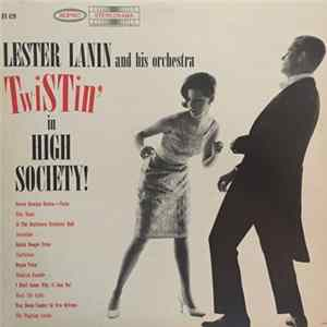 Lester Lanin And His Orchestra - Twistin' In High Society Download