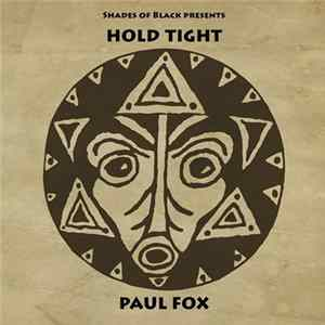 Paul Fox - Hold Tight Download