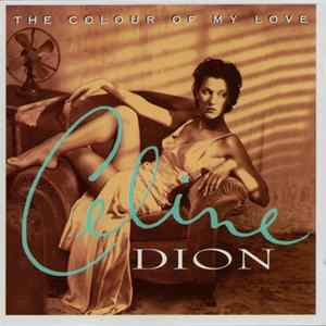 Celine Dion - The Colour Of My Love Download