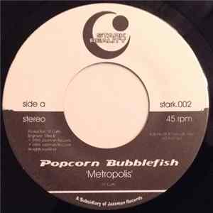 Popcorn Bubblefish - Metropolis / The Withered Claw Download