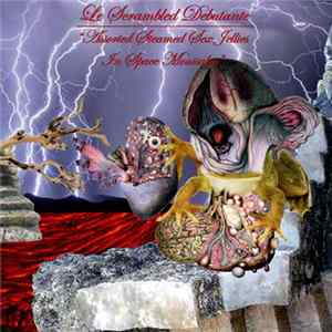 Le Scrambled Debutante - 'Assorted Steamed Sex Jellies In Space Moussaka' Download