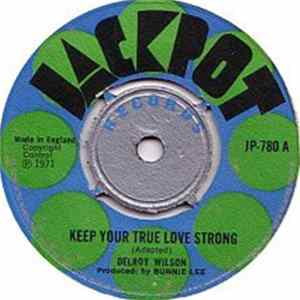 Delroy Wilson - Keep Your True Love Strong Download