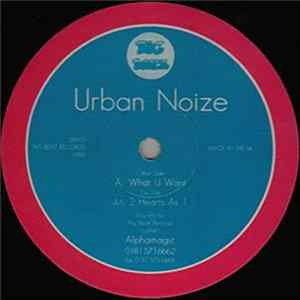 Urban Noize - What U Want / 2 Hearts As 1 Download