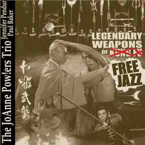 The JoAnne Pow!ers Trio - Legendary Weapons of Free Jazz Download