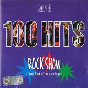 Various - 100 Hits Rock Show (Classic Rock Of The 60's & 70's) Download