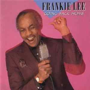Frankie Lee - Going Back Home Download