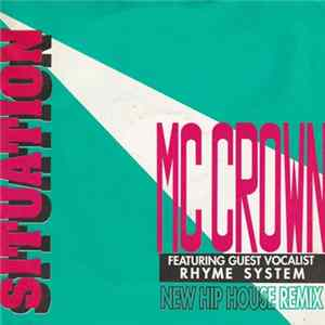 MC Crown Featuring Rhyme System - Situation (New Hip House Remix) Download