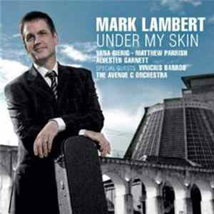 Mark Lambert - Under My Skin Download
