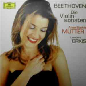 Beethoven - Anne-Sophie Mutter, Lambert Orkis - The Violin Sonatas (2) Download