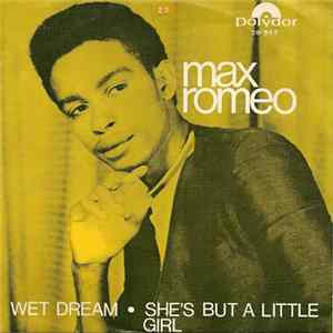 Max Romeo - Wet Dream / She's But A Little Girl Download
